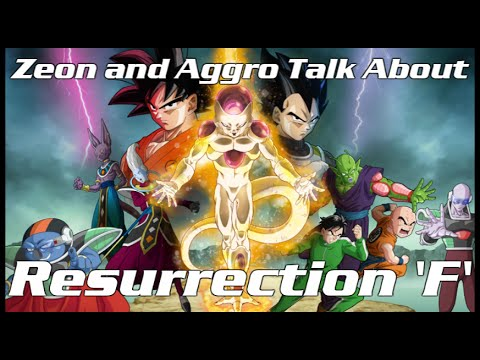 "Zeon and Aggro Talk About Dragon Ball Z: Resurrection ""F"" / Fukkatsu no [F]"
