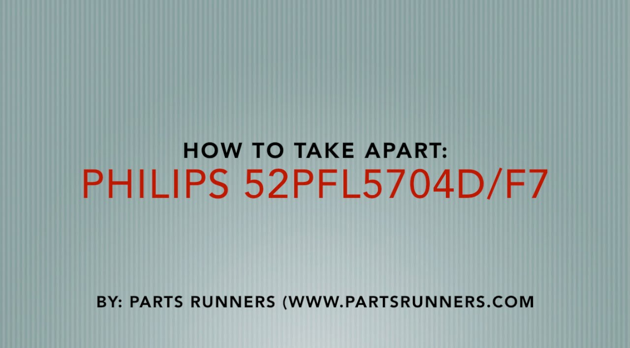 philips 52pfl5704d f7 how to take apart and replace main board t rh youtube com Philips Television Philips Television