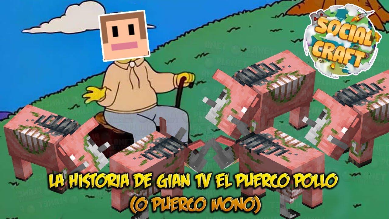 Download La historia de GIAN TV el PUERCO POLLO (o PUERCO MONO) jaja 🐵🐷Socialcraft