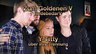 RedebedarV - Y-TITTY über ihre Trennung, YouTube-Druck, Werbung u.v.m. - ZUM GOLDENEN V