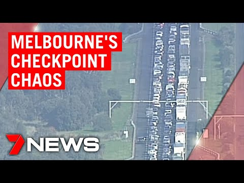 Coronavirus: Melbourne motorists stuck for hours as traffic banks up at COVID-19 checkpoints | 7NEWS