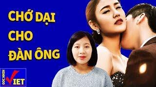 5 thứ Đàn Bà khôn chớ dại cho đàn ông - Góc Nhìn Việt