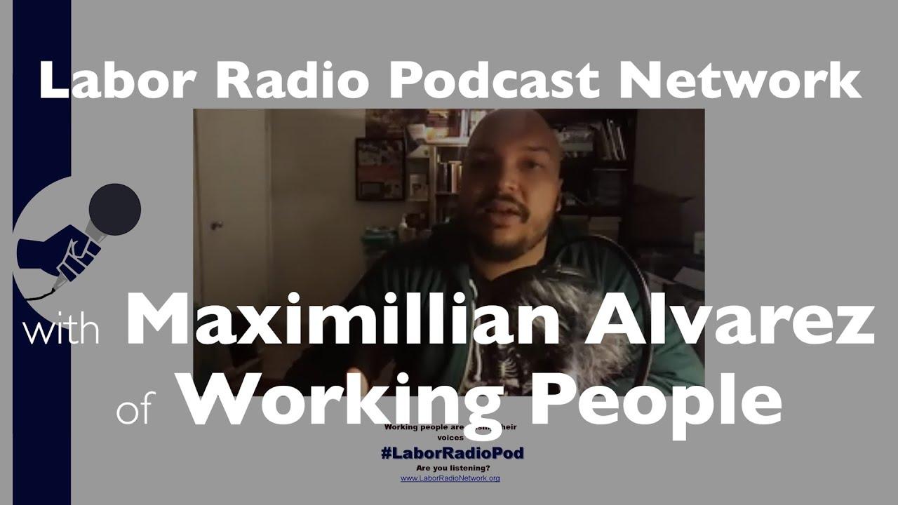 Member Spotlight: Maximillian Alvarez host of Working People