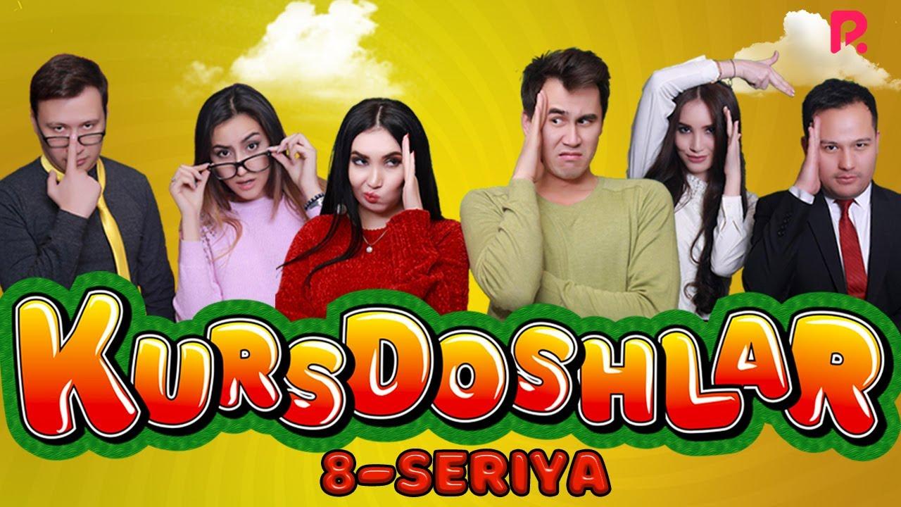 Kursdoshlar 8-qism (o'zbek serial) | Курсдошлар 8-кисм (узбек сериал) онлайн томоша килиш