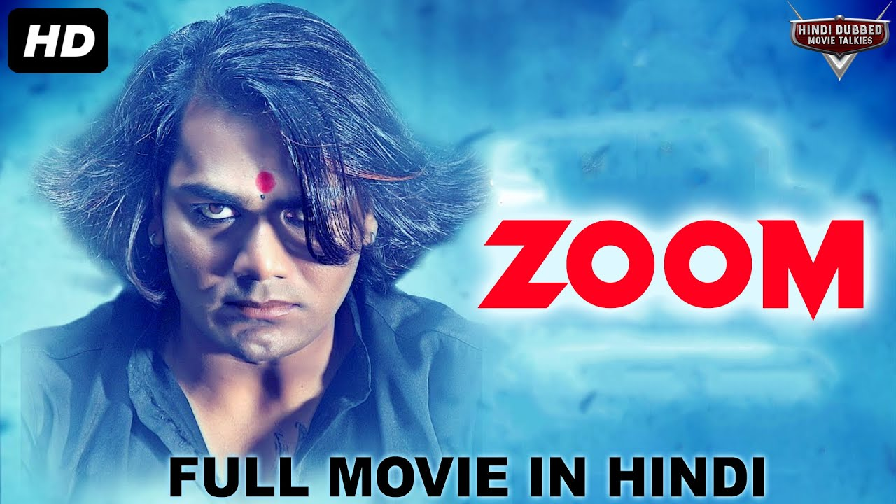 ZOOM - Super Hit Action Hindi Dubbed Full Movie   South Indian Movies Dubbed In Hindi Full Movie