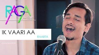 Gambar cover Ik Vaari Aa | Raabta |Sushant Rajput & Kriti Sanon | Arijit Singh | Pritam | Cover By Raga