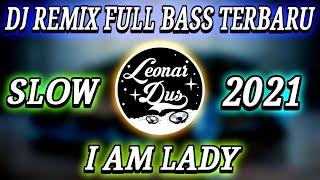 Download DJ I AM LADY REMIX FULL BASS TERBARU 2021
