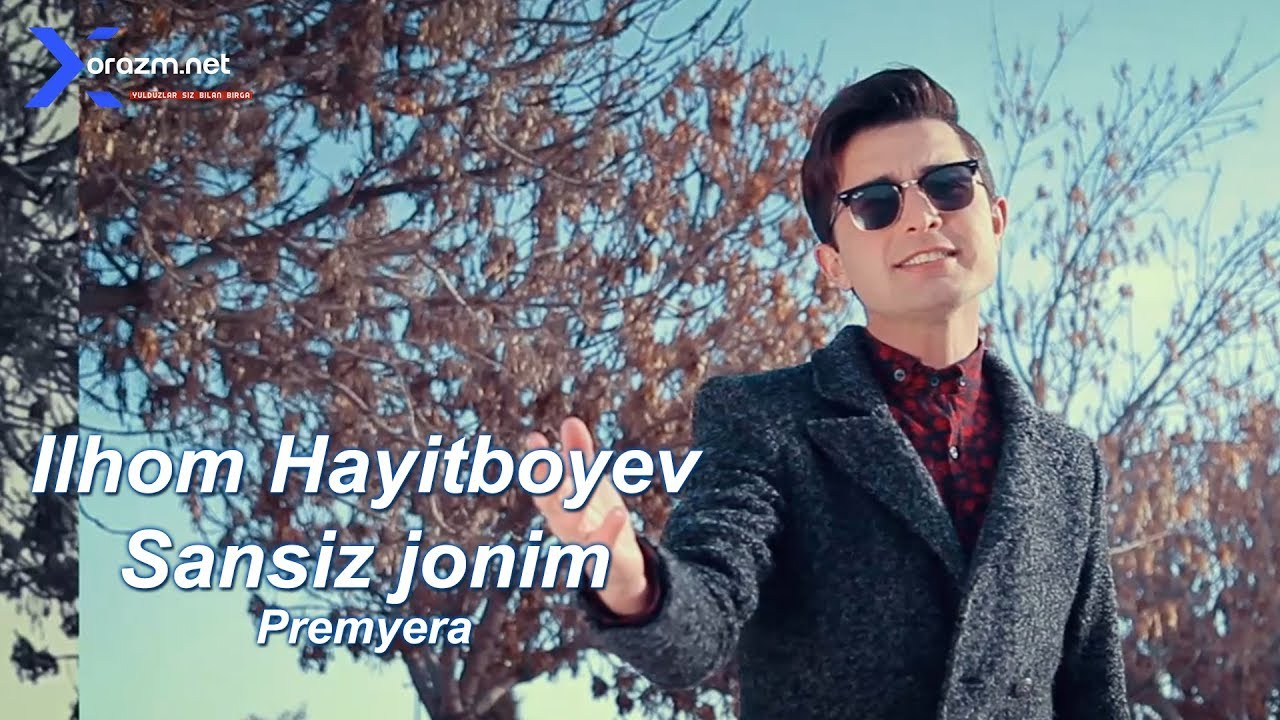 Ilhom Hayitboyev - Sansiz jonim