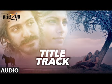 MIRZYA Title Full Audio Song | MIRZYA |...