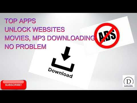 Top Apps Unblock Websites, Download MP3, Videos Play Share