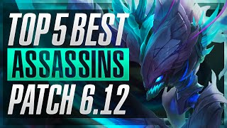 TOP 5 BEST ASSASSINS RIGHT NOW - League of Legends