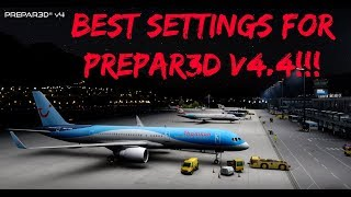 THE BEST SETTINGS FOR P3D V4 4 2019!!!!