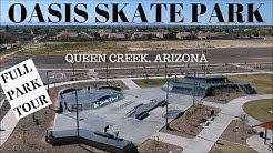 Oasis Skate Park Full Skate Park Tour Queen Creek, Arizona (Phoenix)
