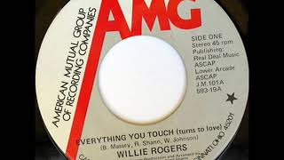 WILLIE ROGERS - EVERYTHING YOU TOUCH (TURNS TO TOUCH) (1975)