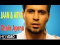 Download CHAIN AYENA | JAAN & ARYA | New Hindi POP Songs MP3 song and Music Video