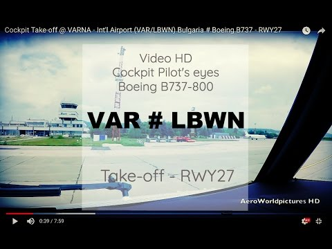 Cockpit Take-off @ VARNA - Int'l Airport (VAR/LBWN) Bulgaria # Boeing B737 - RWY27