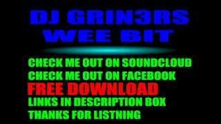 Free Music Download - DJ GRIN3RS- WEE BIT