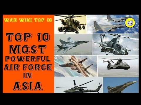 Top 10 Countries With Most Powerful Air Force In Asia