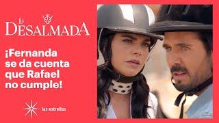 La Desalmada: ¡Fernanda se decepciona de Rafael! | C- 9 | Las Estrellas
