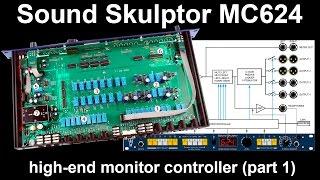 Sound Skulptor MC624 high-end monitor controller (part 1)