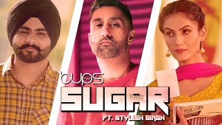 Bups Saggu | Sugar | Full | Stylish Singh | VIP Records | Latest Punjabi Songs