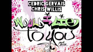 David Guetta, Cedric Gervais, Chris Willis - Would I Lie To You (Extended Mix) - FREEDOWNLOAD