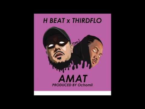 H BEAT x Thirdflo' ~ AMAT (Prod. by Ochomil)