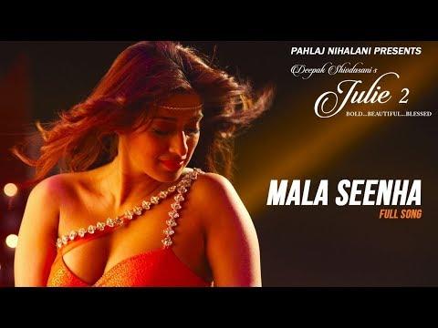 Mala Seenha Song | Julie 2 | Pahlaj...