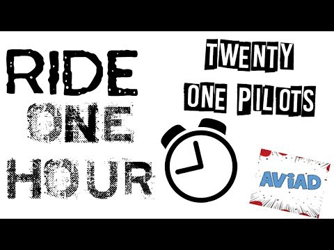 Twenty One Pilots - Ride | 1 Hour