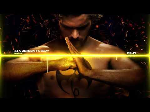 [Iron Fist] Apashe - I'm A Dragon ft. Sway (Full lyrics)