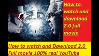 2.0 Full Movie || How to Watch and Download 2.0 Full Movie|| Rajnikanth || Akshay Kumar || 100% Real