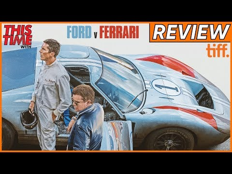 Ford V Ferrari - TIFF Movie Review