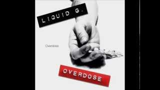 LIQUID G. - Overdose (album preview)