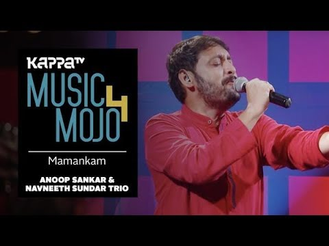 Mamankam - Anoop Sankar & Navneeth Sundar Trio - Music Mojo Season 4 - Kappa TV