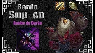 LOL - Bardo SUP AD | Roubo do Barão #3