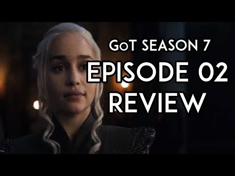 Game of Thrones Season 7 Episode 2 REVIEW: Stormborn