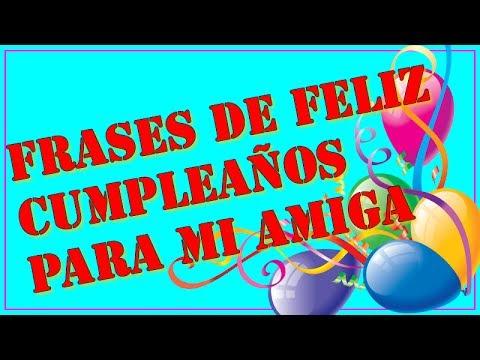 Frases De Feliz Cumpleaños Para Mi Amiga