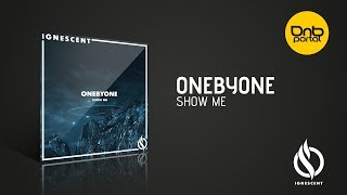 OneBYone Show Me Ignescent Recordings