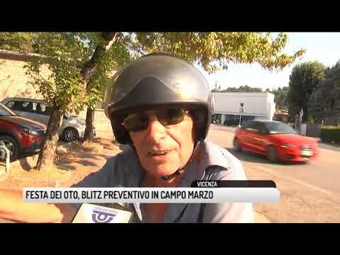 TG VICENZA (21/08/2018) - FESTA DEI OTO, BLITZ PREVENTIVO IN CAMPO MARZO