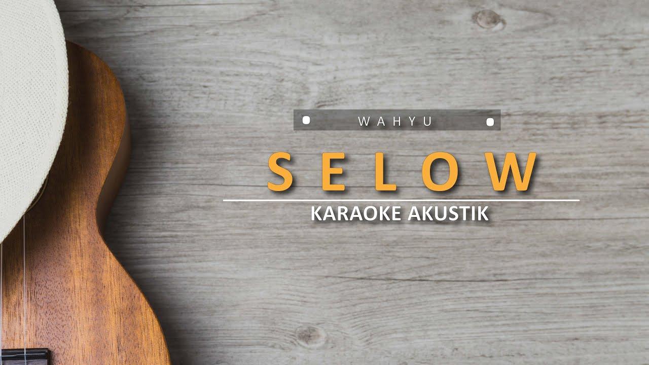 Download Selow - Wahyu (Karaoke Akustik)