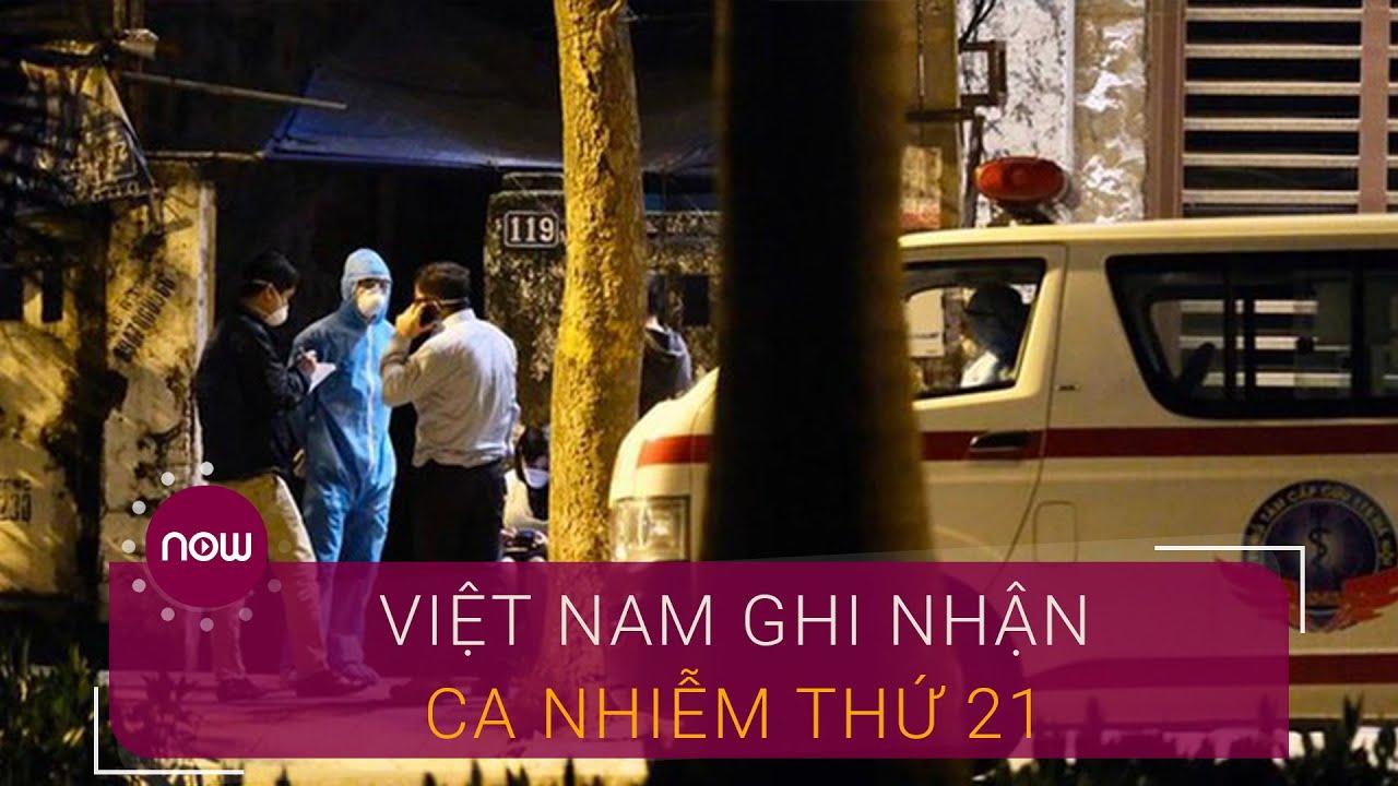 Việt Nam ghi nhận ca nhiễm Covid-19 thứ 21 | VTC Now