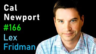 Download Cal Newport: Deep Work, Focus, Productivity, Email, and Social Media | Lex Fridman Podcast #166