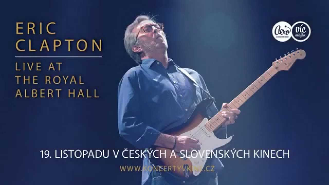 koncerty v kin eric clapton live at the royal albert hall youtube. Black Bedroom Furniture Sets. Home Design Ideas