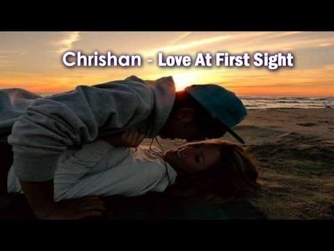 Chrishan - Love At First Sight ♥