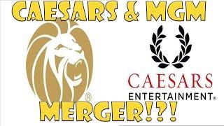 The MGM Caesars Merger