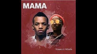 Tekno ft Wizkid MAMA