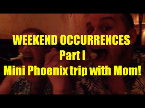 Weekend Occurrences! | Mini Phoenix trip with Mom!