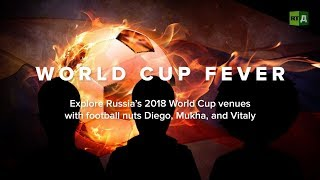 World Cup Fever: Explore Russia's 2018 World Cup venues (Trailer) Premiere 03/16