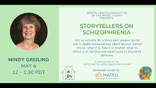 Storytellers on Schizophrenia - Part three of a three-part series features Mindy Greiling.