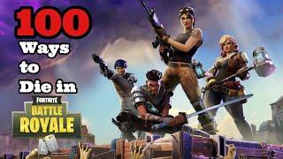 100 Ways To Die In Fortnite Battle Royale